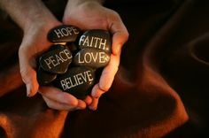 Peace. Hope. Faith. Love. Believe.