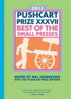 The Pushcart Prize: Best of the Small Presses (annual), edited by Bill Henderson | 21 Anthologies Every Author Should Own