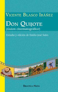 Don Quijote : (guión cinematográfico) / Vicente Blasco Ibáñez ; estudio y edición de Emilio José Sales +info: https://eldonosoescrutinio.wordpress.com/2015/05/16/don-quijote-guion-cinematografico-de-vicente-blasco-ibanez/