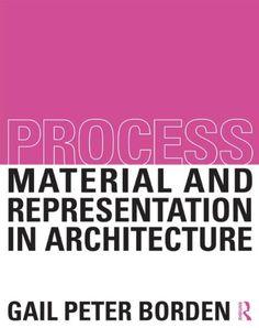 Process: Material and Representation in Architecture:Amazon:Books