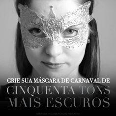 Aprenda a fazer sua própria máscara de Cinquenta Tons Mais Escuros para o Carnaval. Baixe seu molde aqui: http://srgreyevoce.com.br/mascara/mascara.pdf