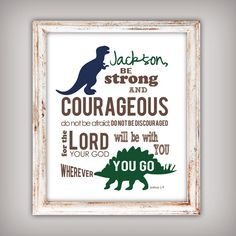 Boy's 8x10 Scripture Verse Art Print - Be Strong and Courageous Joshua 1:9 - Dinosaur Theme - Blue and Green