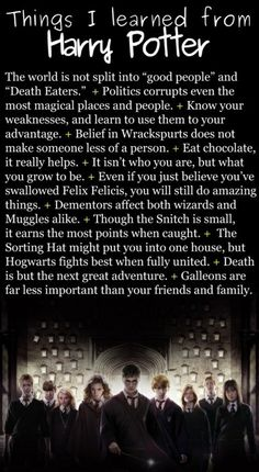Things I learned from Harry Potter; for all those who think Harry Potter was pointless. Harry Potter World, Harry Potter Quotes, Harry Potter Love, Harry Potter Places, Expecto Patronum Harry Potter, Scorpius And Rose, Movies Quotes, Hp Quotes, Famous Quotes