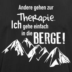 Wenn du in die Berge gehst, brauchst du keine Therapie