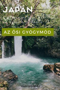 Vízivás fontossága - Vízkúra – Japán ősi gyógymód Waterfall, Health Fitness, Medical, Minden, Paleo, Outdoor, Outdoors, Medicine, Waterfalls