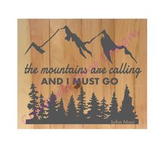 The Mountains Are Calling And I Must Go DIY Wood Sign Kit - Free Shipping! by CreativelyDoneDesign