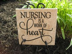 Nurse plaque, Nurse sign with Easel, Nurse gift, Nursing is work of heart