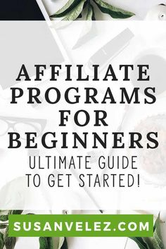 Best affiliate marketing program for beginners. The ultimate guide to get started with affiliate marketing and making money with your blog. Every blogger wants to know which affiliate programs to join and what it takes to make money. https://susanvelez.c