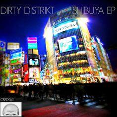 Dirty Distrikt - Shibuya EP