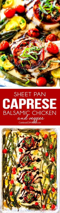 Sheet Pan Caprese Balsamic Chicken and Veggies - an easy, satisfying meal all in one! Wonderfully juicy, flavor bursting chicken smothered in gooey mozzarella cheese with fresh basil and the most incredible balsamic reduction! by ida Caprese Chicken, Balsamic Chicken, Balsamic Onions, Balsamic Glaze, Slow Cooking, Cooking Recipes, Healthy Recipes, Salad Recipes, Easy Dinner Recipes