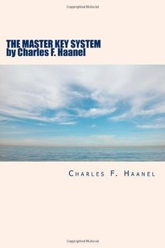 The Master Key System by Charles F. Haanel by Charles F. Haanel, http://www.amazon.com/dp/1612931227/ref=cm_sw_r_pi_dp_E4OFqb0AHK6RS