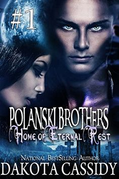 Polanski Brothers: Home of Eternal Rest--Part One (A Humorous Paranormal Romance) A hot, alpha male detective. A feisty vampire. A murder or two. A sexy, naughty adventure. by Dakota Cassidy, http://www.amazon.com/dp/B00NJCKFJM/ref=cm_sw_r_pi_dp_LZVkub1FB6R8B