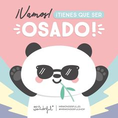 La ocasión la pintan parda. Come on, you have to be daring! The occasion demands it! #mrwonderfulshop #bear #panda #black #white #brave #quotes