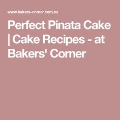 Perfect Pinata Cake  | Cake Recipes -  at Bakers' Corner