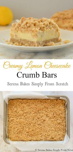 Creamy Lemon Cheesecake Crumb Bars I Serena Simply Bakes From Scratch Lemon Desserts, Lemon Recipes, Just Desserts, Sweet Recipes, Dessert Crepes, Dessert Bars, Cupcakes, Cheesecake Recipes, Cookie Recipes