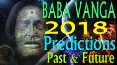 🔵 Baba Vanga 2018 Predictions Revealed Past & Future 🔵 END TIMES