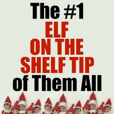 The Number One Elf on the Shelf Tip of Them All