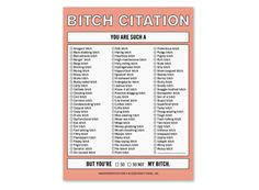 Bitch Citation Nifty Note...after handing these out you will feel so much better! You may not be liked or have friends but the good feeling is soo worth it!