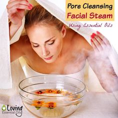 Pore Cleansing Facial Steam Using Essential Oils. Learn the best way to steam clean your pores with these essential oils...