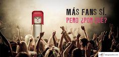 105 - Más Fans sí. Pero, ¿por qué? http://salasgranados.com/blog/2013/09/mas-fans-si-pero-por-que/