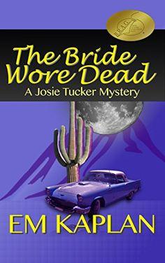 The Bride Wore Dead: An Un-Cozy Un-Culinary Josie Tucker Mystery (Josie Tucker Mysteries Book Mystery Stories, Mystery Novels, Crime Fiction, Fiction Books, Cozy Mysteries, Book 1, Bride, Reading, How To Wear