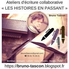 Bruno TASCON (Ecrivain Plasticien) - Ateliers Créatifs - Lorient Vannes Paris #Ateliers d'#écriture #collaborative Bruno Tascon (https://bruno-tascon.blogspot.fr)  « LES HISTOIRES EN PASSANT » dans le Sud-Morbihan :  ateliers d'écriture