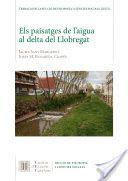 Els Paisatges de l'aigua al delta del Llobregat : Jaume Sans Margenet, Josep M. Panareda Clopés Publication Barcelona : Institut d'Estudis Catalans, 2016