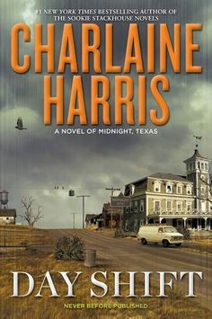 Day Shift by Charlaine Harris: Midnight is growing, and not everyone likes it  Love her