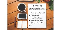 Evaluate a 401(k) to Roth IRA Conversion. What should you do with your old 401(k) or 403(b) plan?