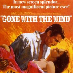 Gone with the wind. Best movie ever!!!