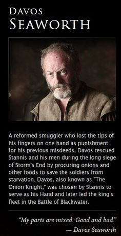 Davos Seaworth, from HBO viewer's guide.