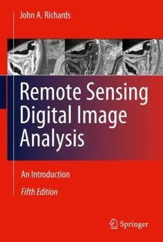 Remote sensing digital image analysis : an introduction / Richards, John A. 5th ed.