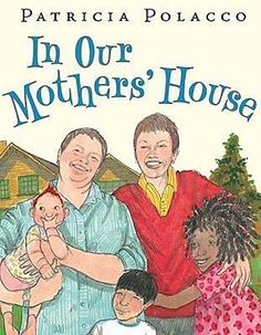 Patricia Polacco: In Our Mothers\' House