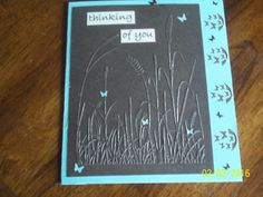 """Sympathy Card Feb 2016 """"Grass Silhouette"""" Embossing folder by Darice and Butterfly punch by Ionic Made this for my Uncle & his wife"""