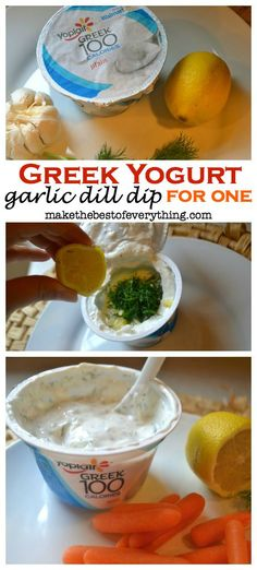 Greek Yogurt Garlic Dill Dip- For one... This makes it easier to snack healthier, and sometimes I get bored with dipping my veggies in hummus!