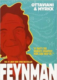 Graphic Novel: Feynman by Ottaviani & Myrick. Biography of physicist Richard Feynman who worked on the Manhattan Project and uncovered the cause of the Challenger shuttle disaster. Richard Feynman, Biography Books, Stephen Hawking, Science Books, Political Science, Chapter Books, Paperback Books, Ebook Pdf, Free Books