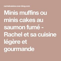 Minis muffins ou minis cakes au saumon fumé - Rachel et sa cuisine légère et gourmande