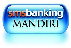 Cara Transfer Uang Dengan SMS Banking Mandiri