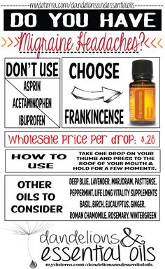 Use Frankincense doTERRA essential oil for migraine headaches! www.mydoterra.com/LaurenHanson22