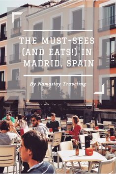 The must sees, dos and eats in Madrid, Spain. Everything you need to know when visiting Spain! #Foodietravel