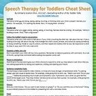 Speech Therapy for Toddlers Cheat Sheet  11 ways to get toddlers talking!  Summary reference list of effective language stimulation and modeling tech...