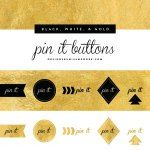 """Black, White, & Gold - """"Pin It"""" Buttons"""