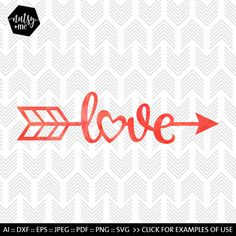 Valentines SVG File - Arrow Love SVG - Love SVG files for Silhouette, Cricut - Vinyl htv Clip art - Commercial use