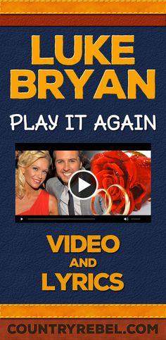 Luke Bryan Play It Again Lyrics and Country Music Video http://countryrebel.com/blogs/videos/18323551-luke-bryan-play-it-again-video