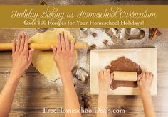 Holiday Baking as Homeschool Curriculum -- Over 100+ Recipes!  Every year I look forward to holiday baking with my kids. It's a time of great memories because