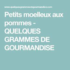 Petits moelleux aux pommes - QUELQUES GRAMMES DE GOURMANDISE