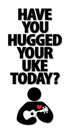 Have you hugged your Uke today? Pin it if you like it. #ukehug @ukeco