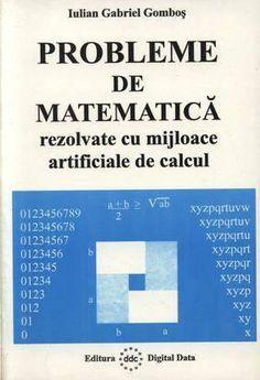 Probleme de matematica rezolvate cu mijloace artificiale de calcul - 23.80 lei