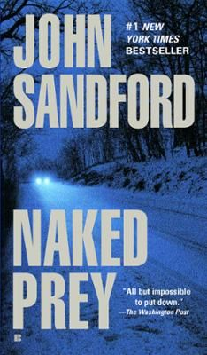 Naked Prey by John Sandford, Click to Start Reading eBook, In Naked Prey, John Sandford puts Lucas Davenport through some changes. His old boss, Rose Marie Roux