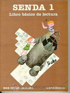 Senda 1, Ed. Santillana Time Passing, Early Readers, Nostalgia, Shit Happens, Words, School, Illustrations, Vintage, Texts